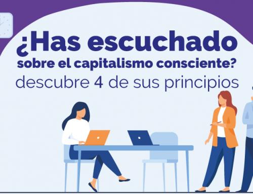 ¿Has escuchado sobre el capitalismo consciente?  descubre 4 de sus principios
