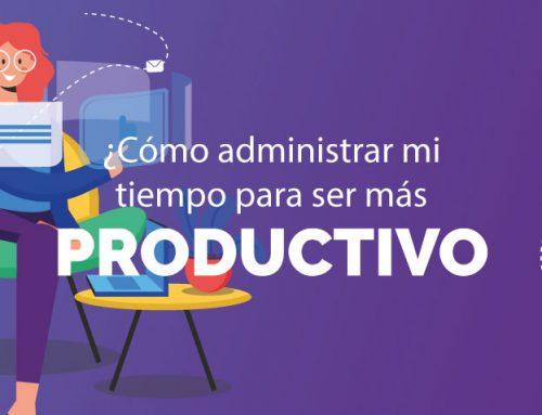 ¿Cómo administrar mi tiempo para ser más productivo?